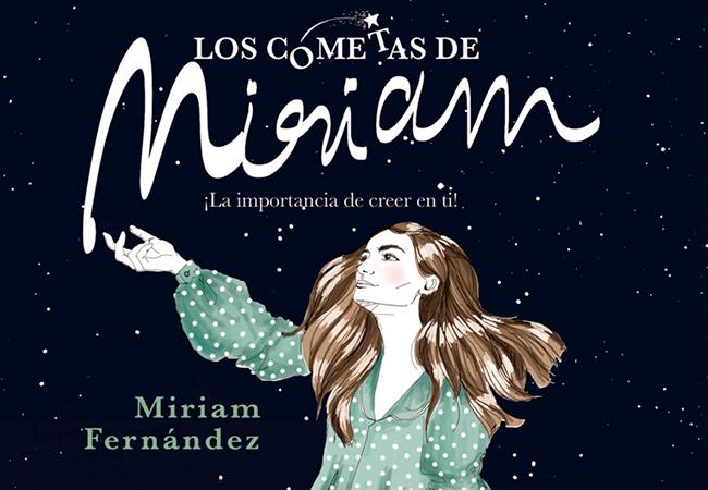 MIRIAM FERNÁNDEZ LANZA SU NUEVO LIBRO: «LOS COMETAS DE MIRIAM»
